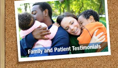 Family and Patient Testimonials